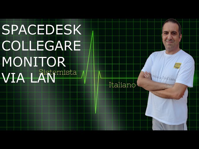 [WINDOWS] - Spacedesk, collegare un monitor secondario via lan