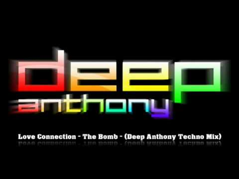 Love Connection - The Bomb - (Deep Anthony Techno Mix)