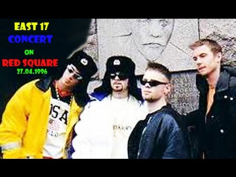 East 17 - Concert on Red Square (Moscow, Russia 27.04.1996)