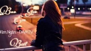 [ MV /lyric]  Bao Giờ Em Biết - Kim Ngân DAMTV [ SONG ]
