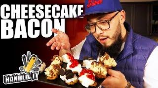 Cheesecake Bacon - Handle it