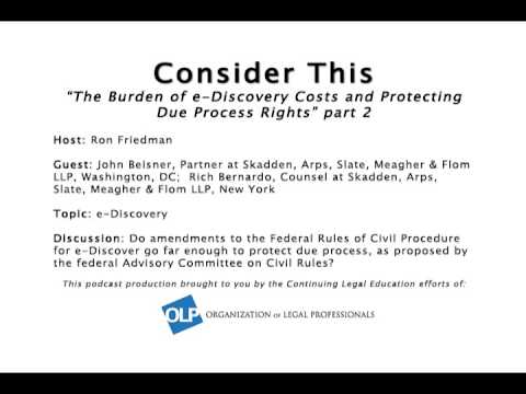 The Burden Of E-Discovery Costs And Protecting Due Process Rights - Part 2