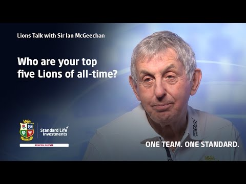 "Lions Talk with Sir Ian McGeechan - ""Top 5 Lions of all-time"""