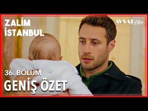 Zalim İstanbul 36. Bölüm Geniş Özet
