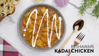 New Recipe: Peshawari Kadai Chicken | Indian Gravies | Learn to Make Easy Meals | चिकन करी