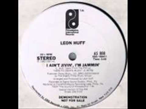 Leon Huff - I Ain't Jivin I'm Jammin'