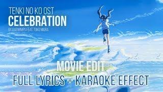 Tenki no Ko OST - Celebration by RADWIMPS feat. Toko Miura [Full Lyrics + Karaoke Effect]