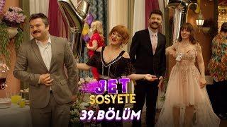 Jet Sosyete 39.Bölüm (Tek Parça Full HD)