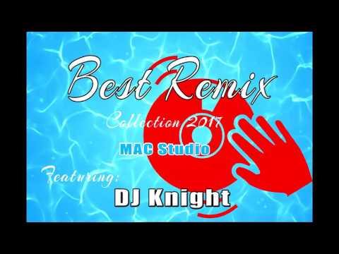 best remix 2017 Featuring DJ Knight