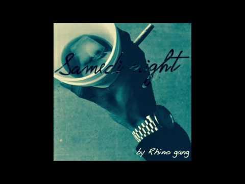 Rhino gang (Rewab) - Samedi night (Official Audio)