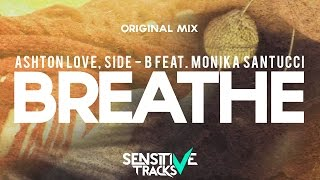 Ashton Love, Side - B Feat. Monika Santucci - Breathe (Orginal Mix)
