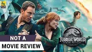 Jurassic World: Fallen Kingdom | Not A Movie Review | Sucharita Tyagi | Film Companion