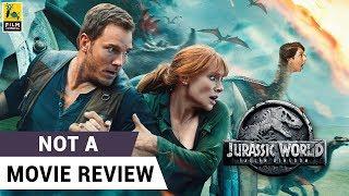 Jurassic World: Fallen Kingdom | Not A Movie Review | Sucharita Tyagi | Film Companion