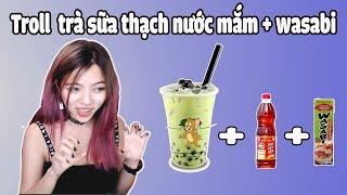 Trò Đùa Uống Trà Sữa Thạch Nước Mắm Và Wasabi || TROLL by OHSUSU