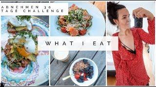 WHAT I EAT. LANGFRISTIG ABNEHMEN OHNE DIÄT MIT INTUITIVER ERNÄHRUNG.  30 Tage Challenge