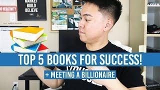 TOP 5 BOOKS FOR SUCCESS & KICKING ASS!! + Meeting A BILLIONAIRE!