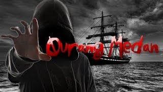 Real Life MYTH:GHOST SHIPS - PART III:OURANG MEDAN
