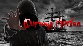 Real Life MYTH:GHOST SHIPS - PART III:OURANG MEDAN