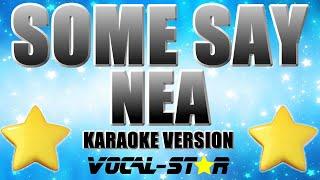 Nea -Some Say (Karaoke Version) with Lyrics HD Vocal-Star Karaoke