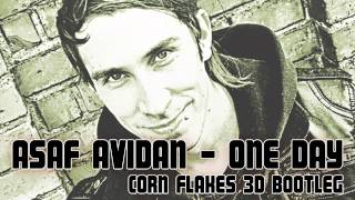 ASAF AVIDAN - ONE DAY (CORN FLAKES 3D BOOTLEG) *FREE DOWNLOAD*