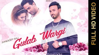 GULAB WARGI (FULL VIDEO) | SANDEEP RAJ | NEW PUNJABI SONGS 2018 | AMAR AUDIO