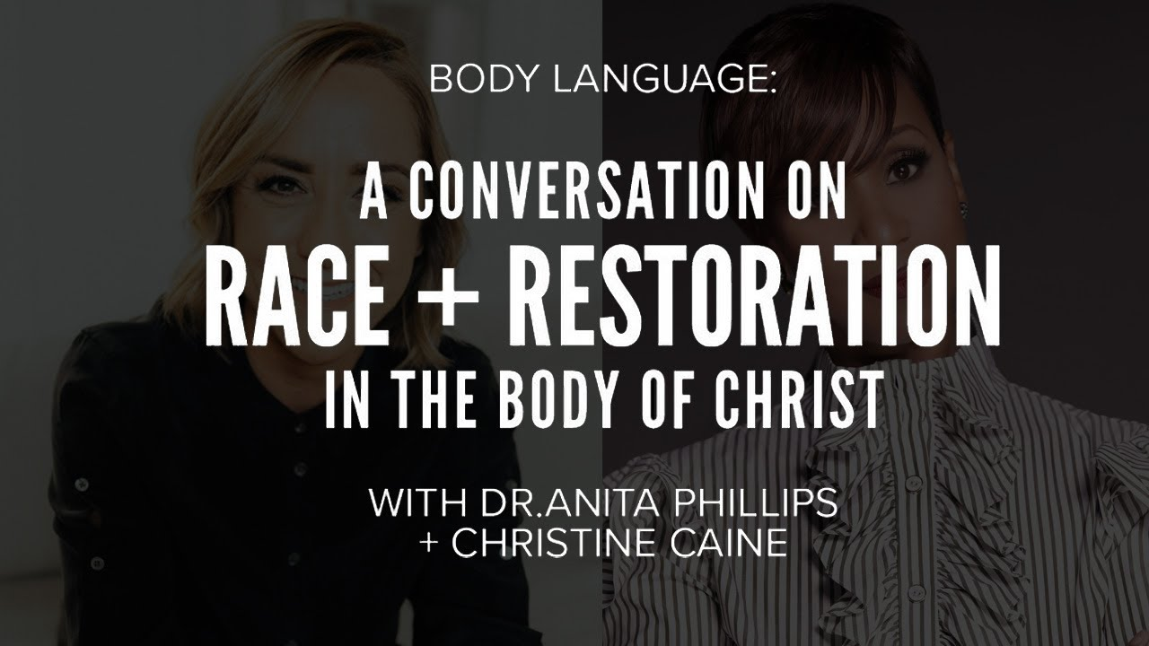 BODY LANGUAGE: A Conversation on Race + Restoration in the Body of Christ