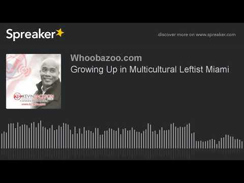 Growing Up in Multicultural Leftist Miami