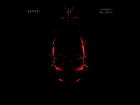 Gurbax & Mr. Doss - Aghori (Official Audio)