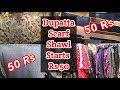 Ladies Dupatta , Scarf , Shawl Wholesale Market in Delhi | Karol Bagh
