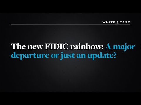 The new FIDIC rainbow: A major departure or just an update? | White & Case LLP
