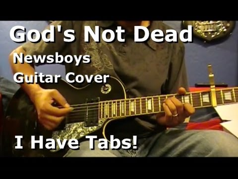 god 39 s not dead newsboys electric guitar cover i have tab chord charts youtube. Black Bedroom Furniture Sets. Home Design Ideas