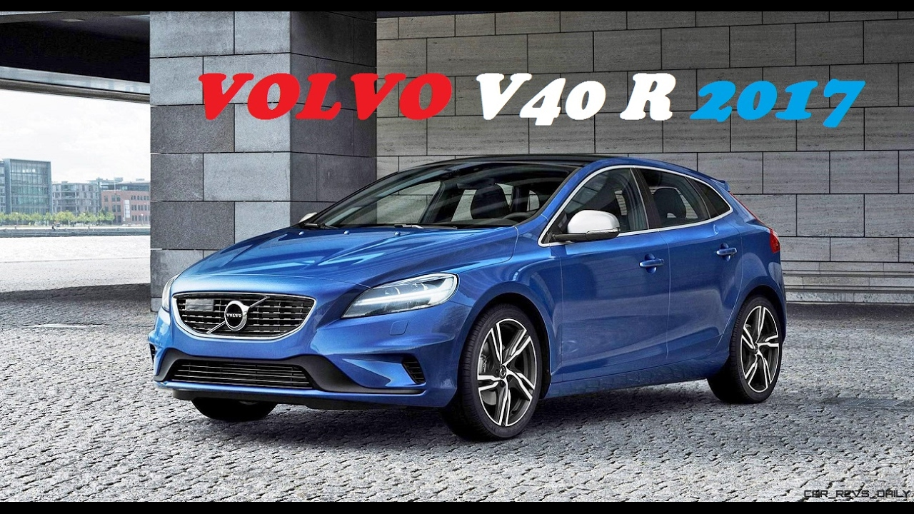 The world of cars 2017. VOLVO V40 R 2017 - YouTube