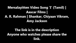 mersalayitten video song i tamil   shankar   aascar films   a r rahman   chiyaan vikram