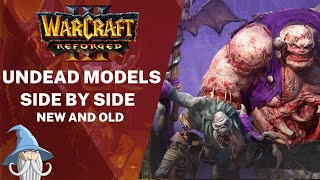 New Undead Models Side by Side with Old Models | Warcraft 3 Reforged Beta