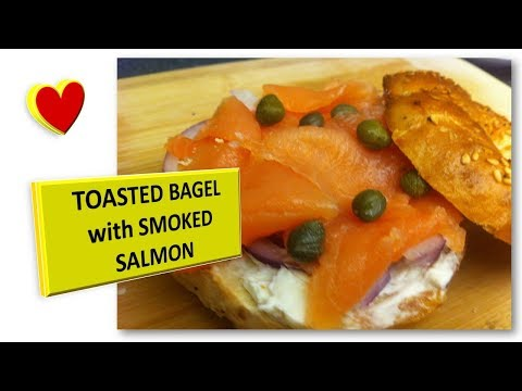 Brunch Idea - TOASTED BAGEL With SMOKED SALMON