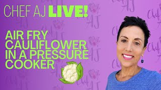 Air fry a whole head of cauliflower in your pressure cooker