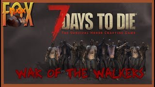 7 Days to Die War of the Walkers 5.2: Dead is Dead! Episode 4