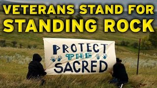 Why Are 2,000 Veterans 'Standing with Standing Rock' At The Dakota Access Pipeline?