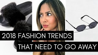 2018 Fashion Trends That Need To Stop