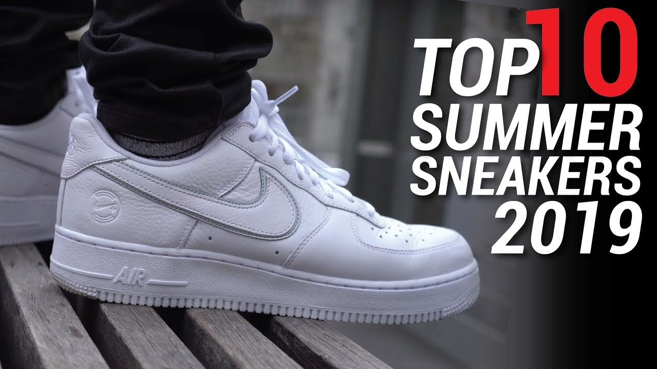 Top 10 Sneakers For Summer 2019 Youtube