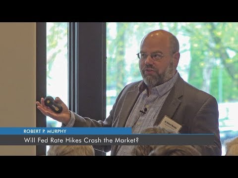 Will Fed Rate Hikes Crash the Market? | Robert Murphy