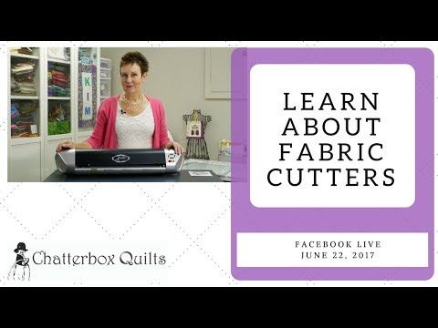 Facebook Live June 22, 2017 Learn about Fabric Cutters