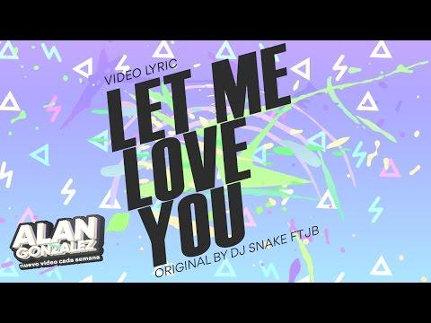 let-me-love-you-(spanish-version)-dj-snake-ft-justin-bieber-(alan-gonzalez-/-lyric-video)
