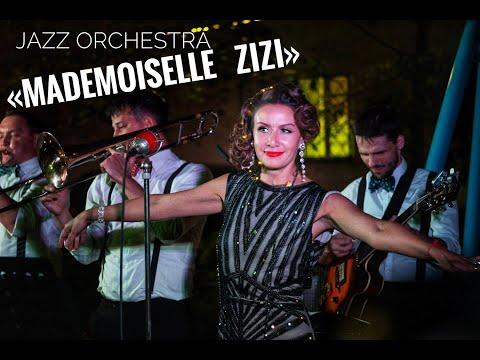 Jazz Orchestra «MADEMOISELLE ZIZI»