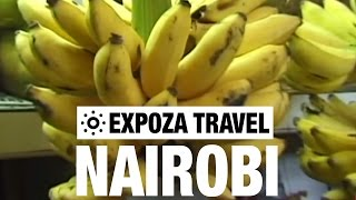 Nairobi Vacation Travel Video Guide