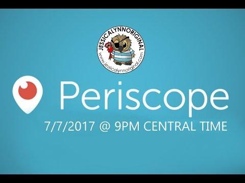 Periscope Live 07/07/2017 Session
