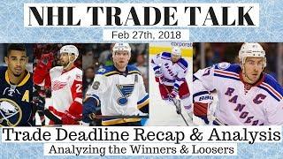 NHL Trade Talk - Trade Deadline Recap & Analysis