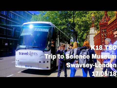K18 TSC Trip into London (Science Museum)| 17/05/18