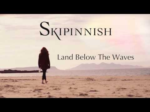 Skipinnish // Land Below The Waves (Audio)