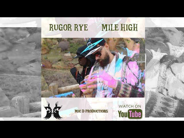 """RUGOR RYE-""""MILE HIGH"""" (OFFICIAL VIDEO)"""